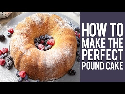 How To Make The Perfect Pound Cake