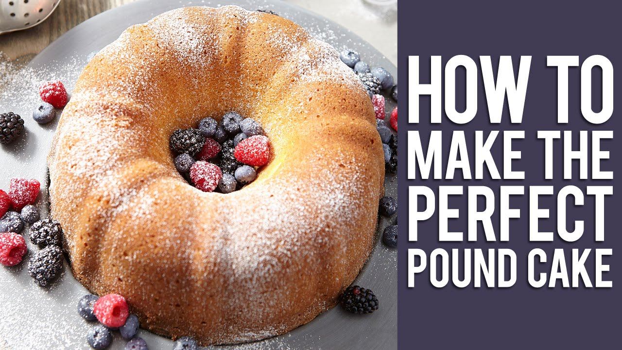 How to Make the Perfect Pound Cake - YouTube