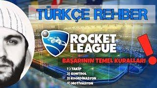 Rocket League : Türkçe Rehber - Başarının Temel Kuralları !