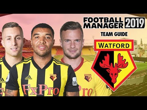 Football Manager 2019 Team Guide: Watford (FM19 Watford