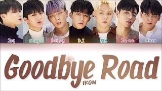 "iKON (아이콘) ""GOODBYE ROAD (이별길)"" (Color Coded Lyrics Eng/Rom/Han/가사)"