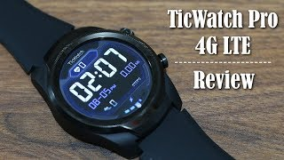 Ticwatch Pro 4G LTE Review - Best Wear OS Smartwatch?