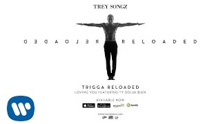 Trey Songz - Loving You ft. Ty Dolla $ign [Official Audio]