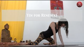 Yin Yoga for Renewal - Releasing Unwanted Layers - Suitable for all levels
