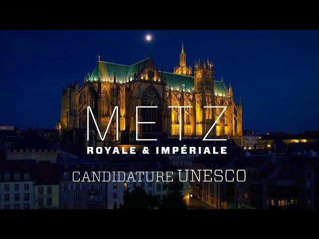 Metz royale et impériale – Candidature Unesco