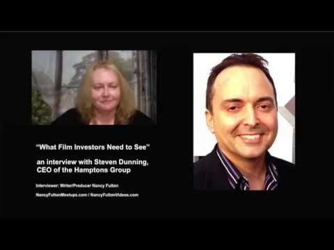 Steve Dunning of The Hamptons Group: What Film Investors Need to See Interview with Nancy Fulton