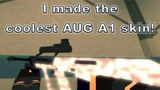 I MADE THE COOLEST AUG A1 SKIN EVER!