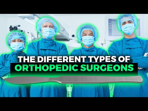 The Different Types of Orthopedic Surgeons!