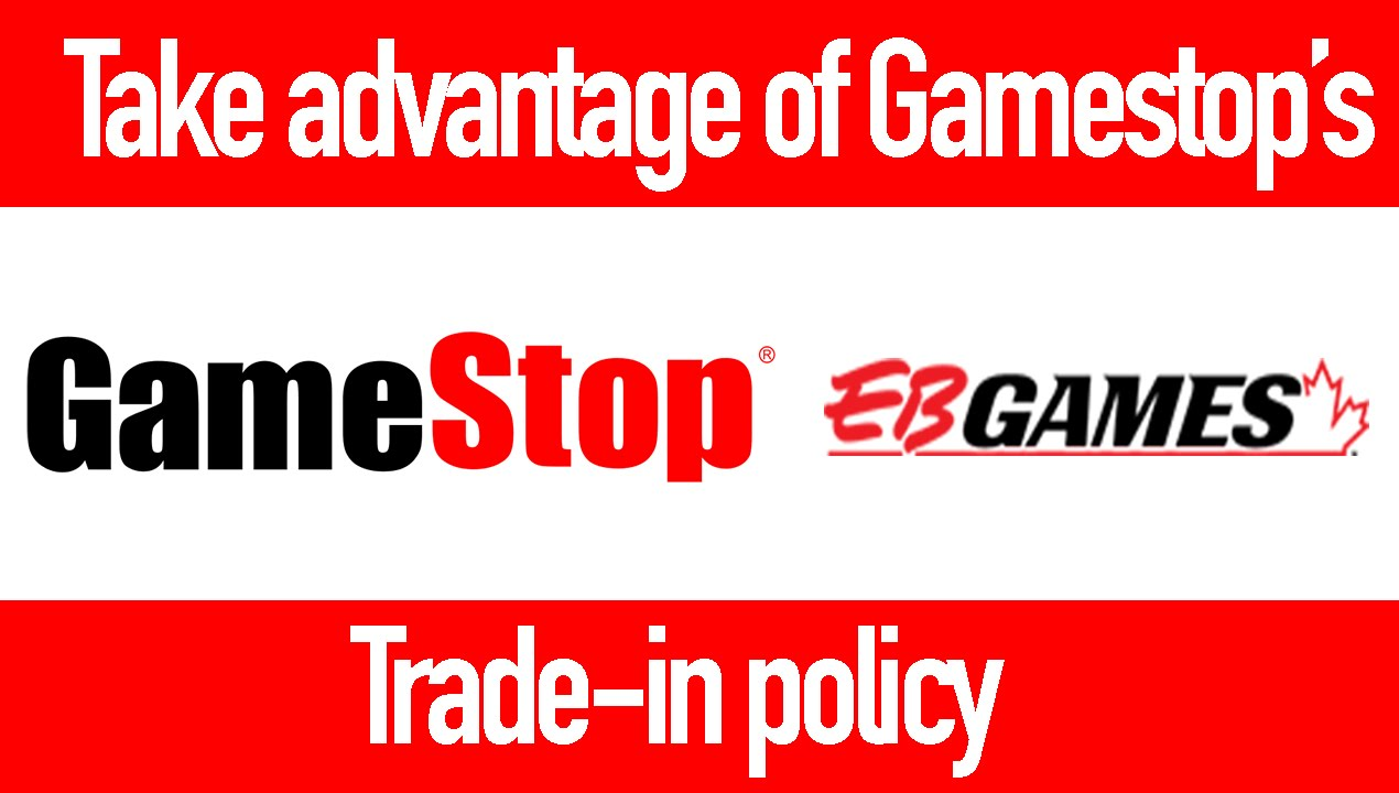 Take Advantage of Gamestop/EB Games' Trade-in Policy!