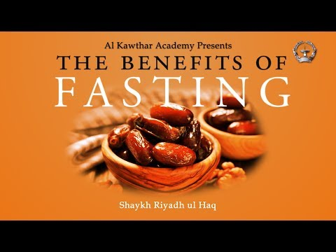 The Benefits of Fasting - Shaykh Riyadh ul Haq
