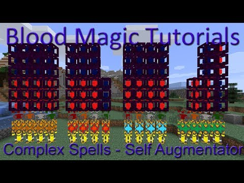Self Augmentator: Blood Magic Complex Spells Tutorial