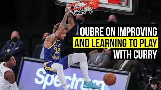 Oubre on improvement and learning to play with Curry
