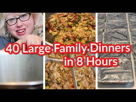 40 LARGE FAMILY MEALS IN 8 HOURS | Recipes for Cooking for a Crowd!