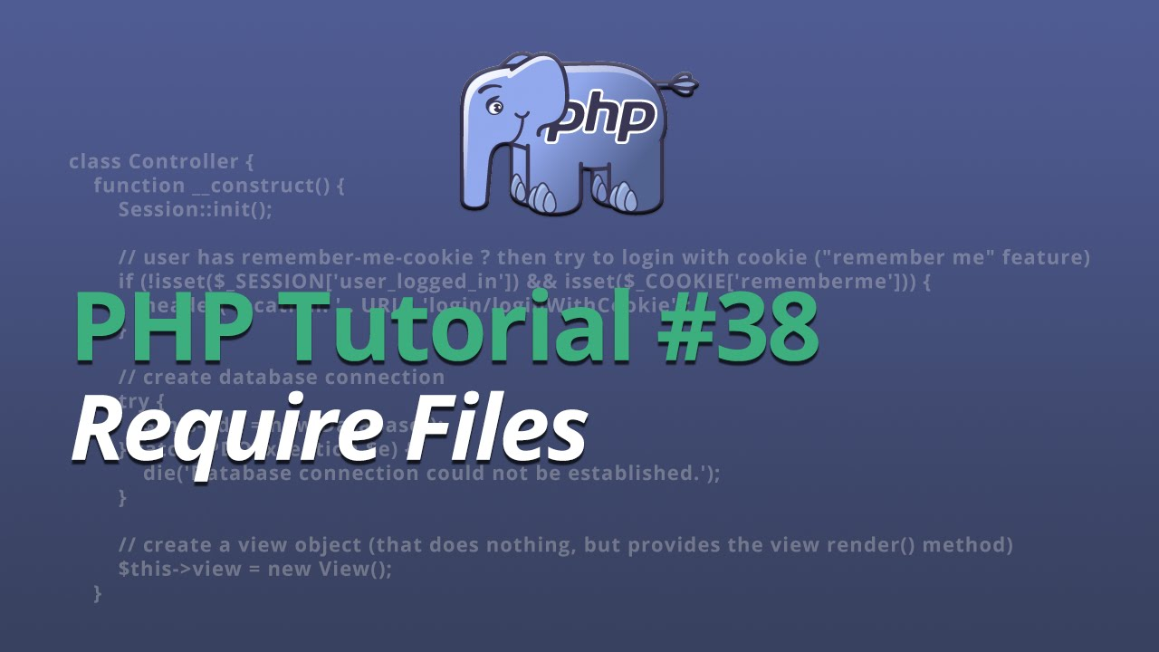 PHP Tutorial - #38 - Require Files