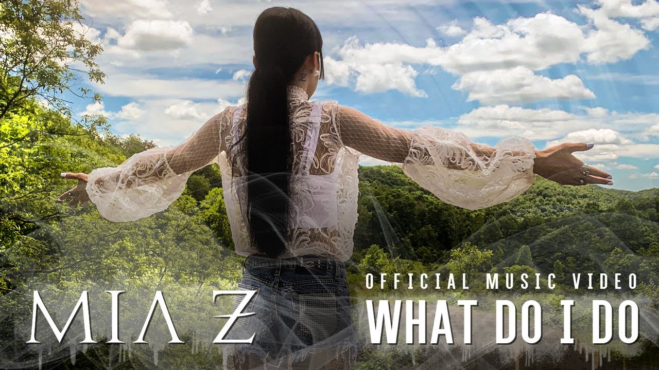 Mia Z - What Do I Do (Official Music Video)