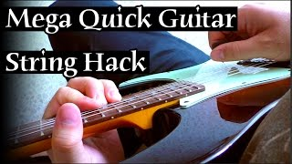 Mega Quick Guitar String Hack