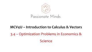 MCV4U/Grade 12 Calculus & Vectors - 3.4- Optimization Problems II in Economics & Science
