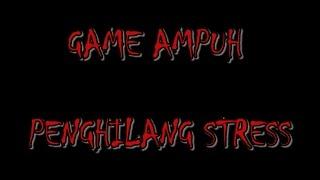 GAME PENGHILANG STRESS!!! AMPUH 100%