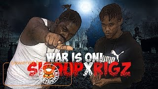 Sicq Up Ft. Rigz - War Is On - December 2017