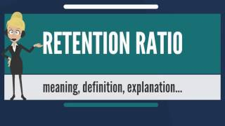 What is RETENTION RATIO? What does RETENTION RATIO mean? RETENTION RATIO meaning & explanation