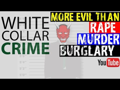 WHITE COLLAR CRIME IS MORE SERIOUS THAN RAPE & MURDER! 7/8/1