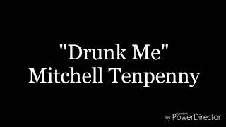 Drunk Me - Mitchell Tenpenny | Lyric Video Video
