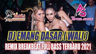 Download DJ EMANG DASAR ( WALI ) -  REMIX BREAKBEAT FULL BASS TERBARU 2021