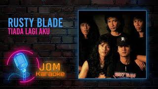 Download Mp3 Rusty Blade - Tiada Lagi Aku   Karaoke Video