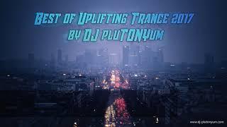 Best of Uplifting Trance 2017 by DJ pluTONYum