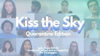Kiss the Sky: Quarantine Edition (opb. Jason Derulo) - The UNC Tarpeggios