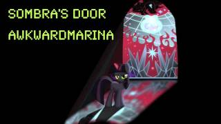 Repeat youtube video Sombra's Door (AwkwardMarina)