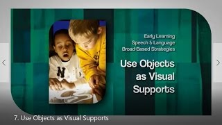7. Use Objects as Visual Supports