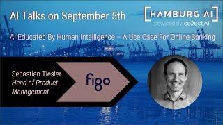 Applying AI in finance Sebastian Tiesler, Head of Product Management at figo HamburgAI