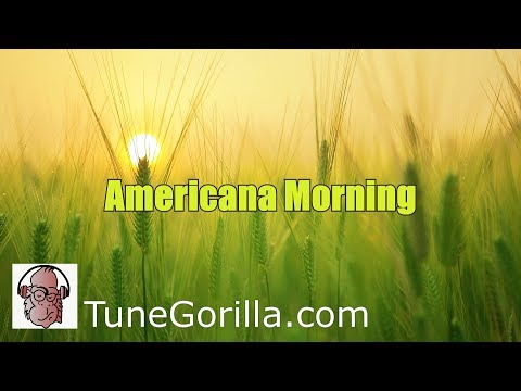 ♬Americana Morning♬ - Royalty Free Music - TuneGorilla - Folk/Country Genre