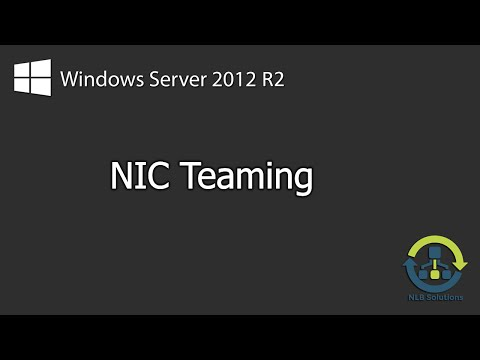 How To Configure NIC Teaming In Windows Server 2012 R2 (Step By Step Guide)