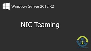 How to configure NIC Teaming in Windows Server 2012 R2 (Step by Step guide) thumbnail