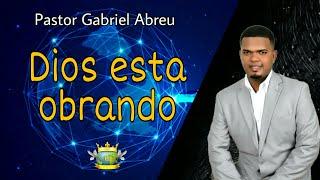 DIOS esta obrando,  el esta en control 😇 //pastor Gabriel Abreu// YouTube Videos