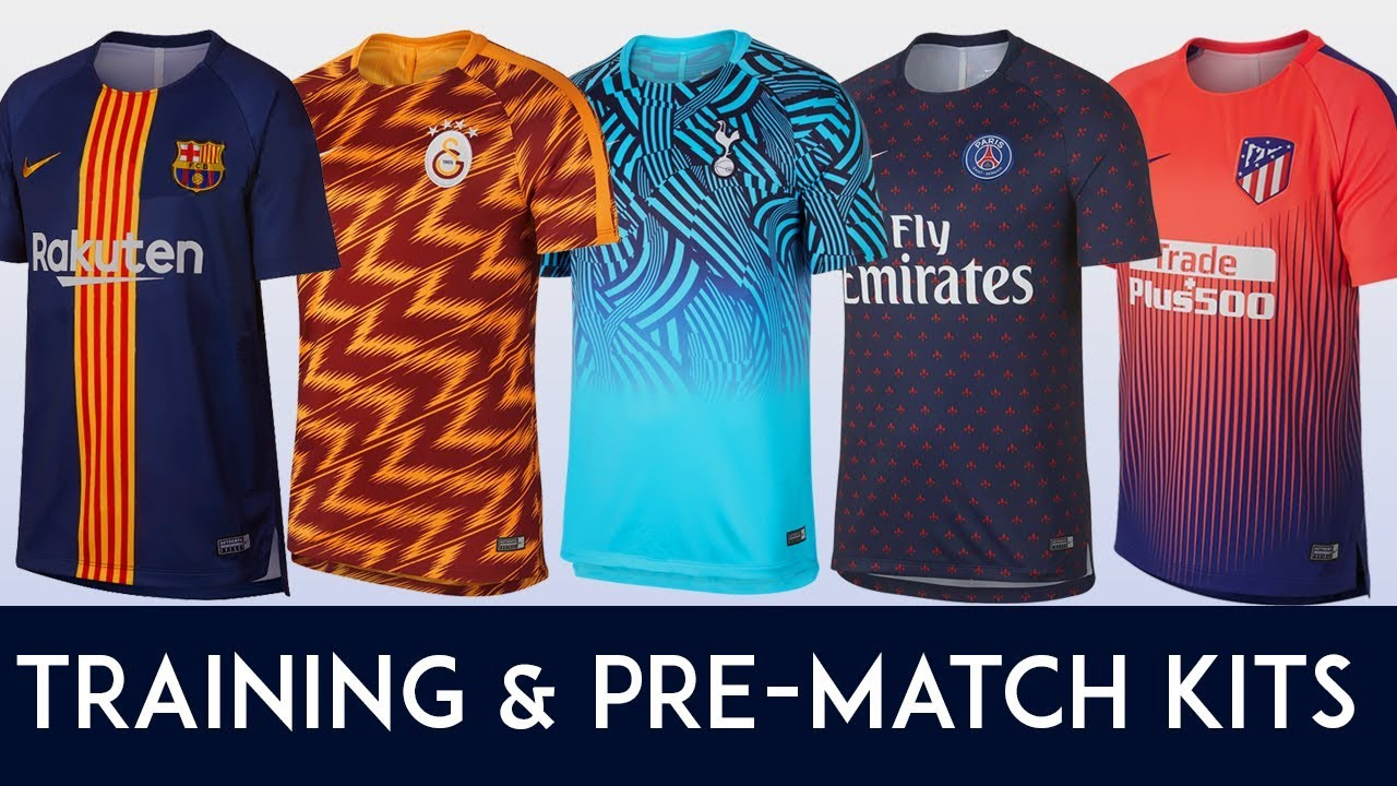 cheaper 8e573 e8e85 Training & Pre-Match Kit Of The Biggest Clubs II 2018 - 19 II