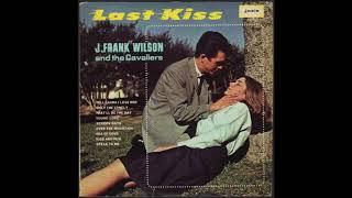 Last Kiss - J. Frank Wilson and the Cavaliers 💖 1 HOUR 💖