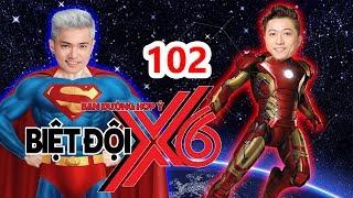 BIỆT ĐỘI X6 | BDX6 #102 | Siêu phẩm MARVEL phiên bản Iron Man Hứa Minh Đạt đối đầu Super Man BAK 💪
