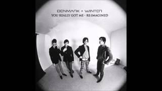 Denmark + Winter - You Really Got Me (Re:Imagined)