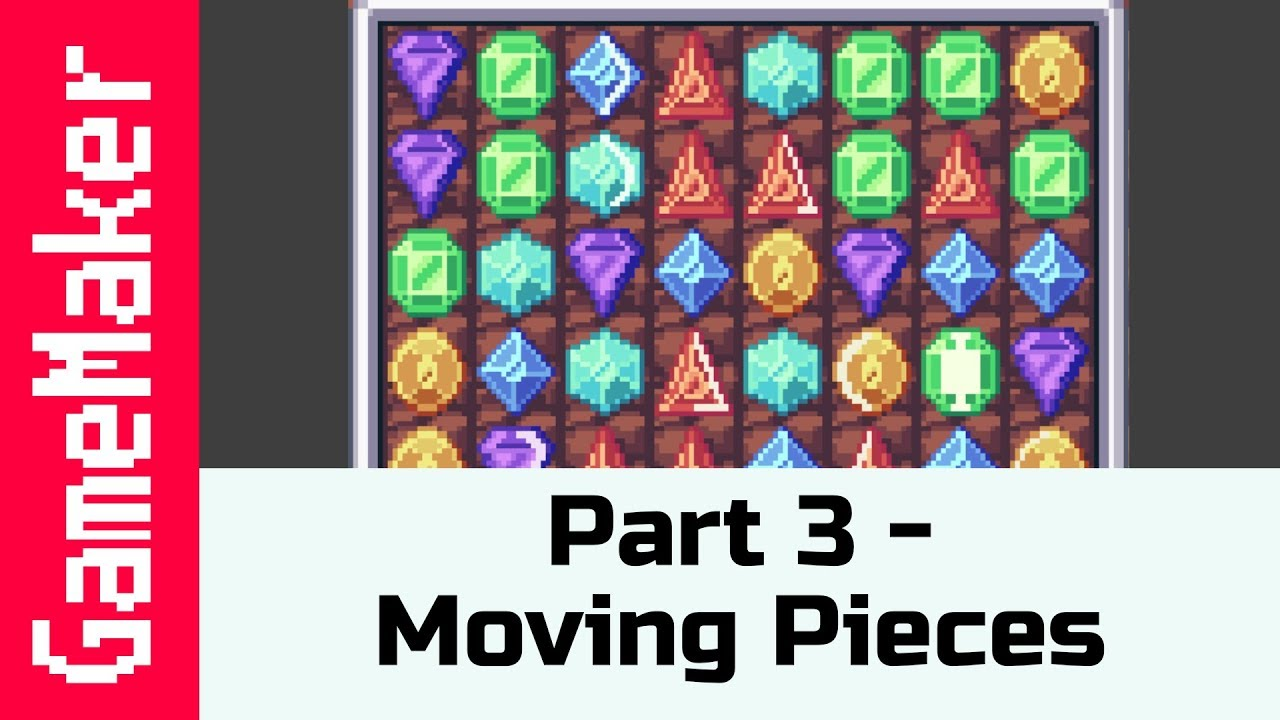 Part 3: Moving Pieces - How to make a Match 3 Game like Candy Crush in  GameMaker Studio 2