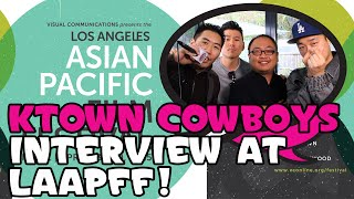 Ktown Cowboys Interview at the L.A. Asian Pacific Film Festival!