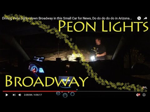 Driving Peon lights down Broadway in this Small Car for News, Do do do do do in Arizona...