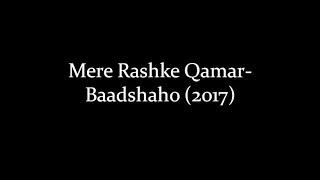 (LYRiCS)Mere Rashke Qamar Lyrical Video | Baadshaho | Nusrat Fateh Ali Khan, Rahat, Tanisk