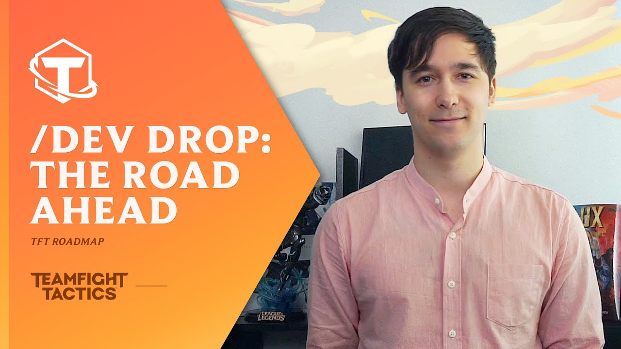 TFT Dev Drop: The Road Ahead I Dev Video - Teamfight Tactics