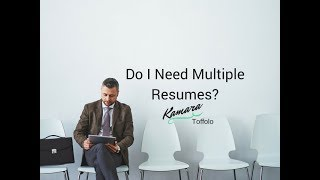 Do I Need Multiple Resumes?