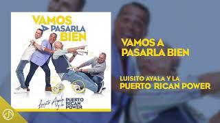 Vamos A Pasarla BIEN 🥳 - Luisito Ayala y La Puerto Rican Power 🎺[Audio Cover]