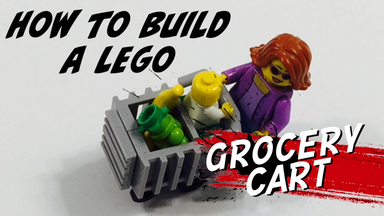 How To Build A Lego Grocery Cart Diy Tutorial To Create A Shopping Cart For Your Supermarket Youtube