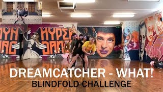 [BLINDFOLD CHALLENGE] Dreamcatcher (드림캐쳐) - What! Blindfold Dance Challenge by ABK Crew